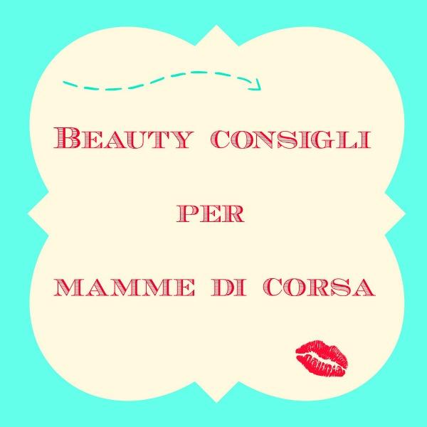 beauty-consigli-per-mamme
