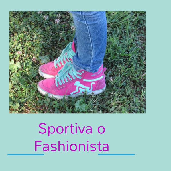 Sportiva o fashionista?