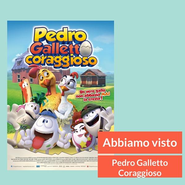 Abbiamo visto al cinema Pedro Galletto Coraggioso