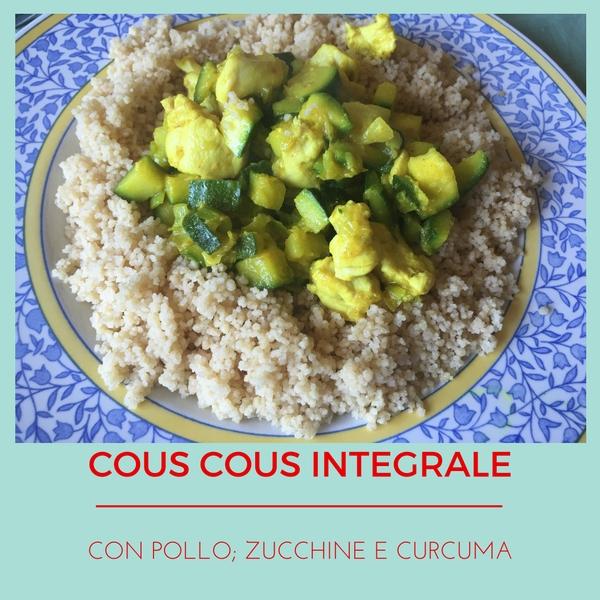 Cous Cous integrale con pollo, zucchine e curcuma